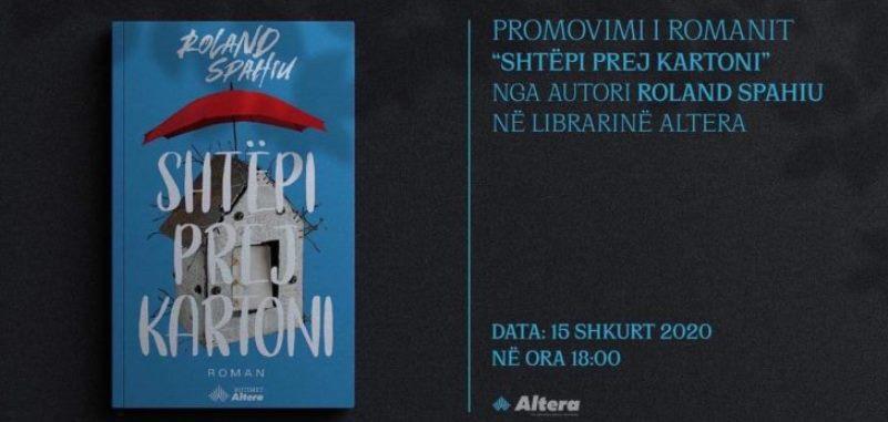 """Sot promovohet romani """"Shtëpi prej kartoni"""" i Roland Spahiut"""